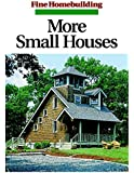 More Small Houses (Fine Homebuilding)