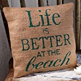 Life is Better at the Beach - French Country Coastal Jute Burlap Pillow 8-in x 8-in