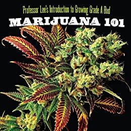 Marijuana 101: Everything You Need to Know (Ultimate Series)