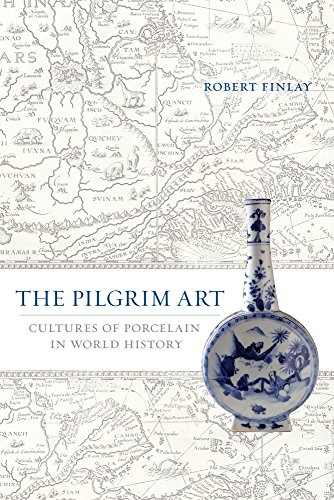 The Pilgrim Art: Cultures of Porcelain in World History