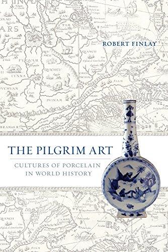 World Porcelain (The Pilgrim Art: Cultures of Porcelain in World History)
