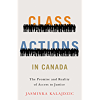 Class Actions in Canada: The Promise and Reality of Access to Justice (Law and Society) (English Edition)