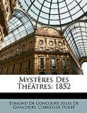 Mystères des Théâtres, Edmond De Goncourt and Jules De Goncourt, 1147357714