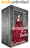 Regency Romance: Arranged for the Duke:COMPLETE 4 BOOK COLLECTION