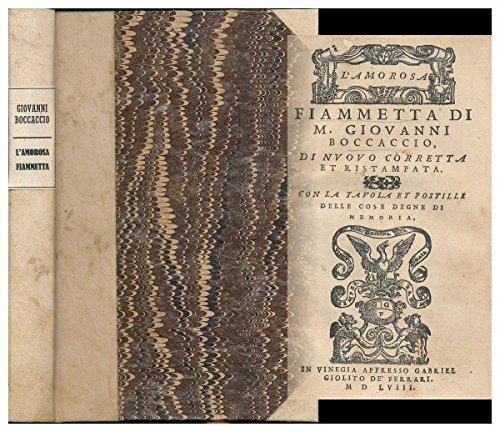 L'amorosa fiammetta di M. Giovanni Boccaccio di nuovo corretta et ristampa con la tavola et postille delle cose degne di memoria