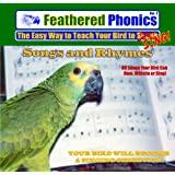 Feathered Phonics The Easy Way To Teach Your Bird To Sing Volume 2: 96 Songs, Tunes, Whistles, and Rhymes