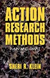 Action Research Methods : Plain and Simple, , 0230113834