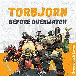 Torbjorn: Before Overwatch