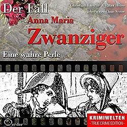 Eine wahre Perle: Der Fall Anna Maria Zwanziger