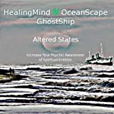 OceanScape GhostShip: Altered States by HealingMindN