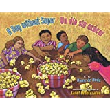 A Day Without Sugar / Un Dia Sin Azucar (English and Spanish Edition)