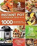 Instant Pot Cookbook 2018: 1000 Day Instant Pot Recipes Meal Plan - 36 Month Pressure Cooker Meal Recipes - 3 Years Pressure Cooker Recipes Plan - The Newest, Fast & Healthy Instant Pot Meals