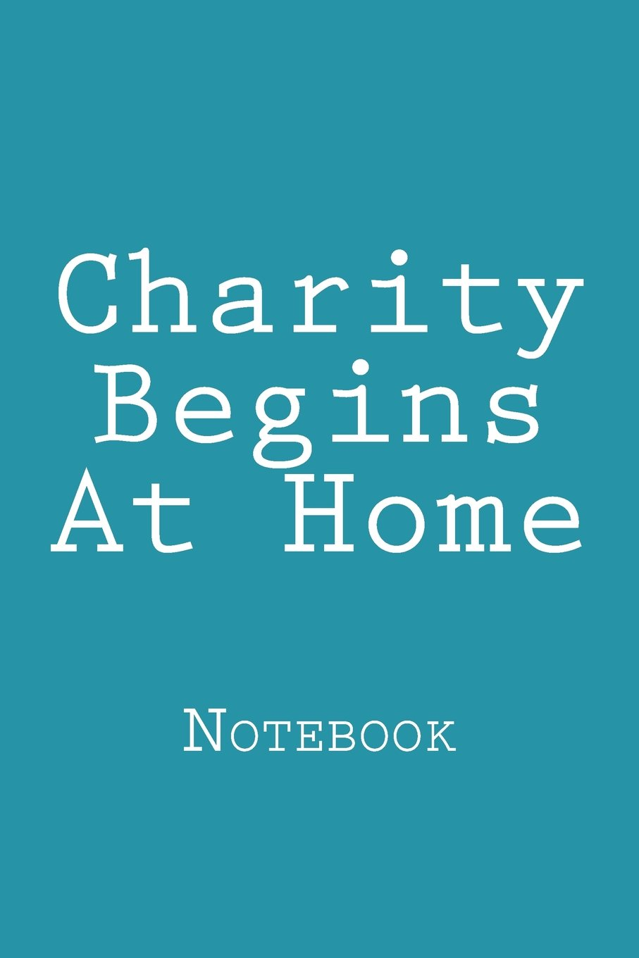 Download Charity Begins At Home: Notebook pdf epub
