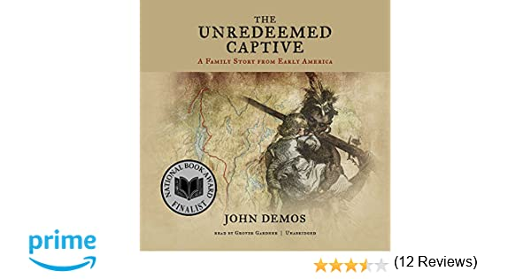 the unredeemed captive john demos sparknotes