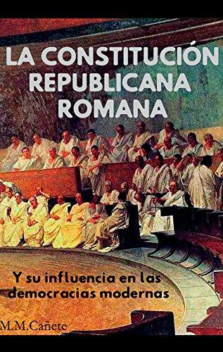 Descargar Libro La República Romana: Constitución, Instituciones E Influencia En Las Democracias Modernas María M.c.
