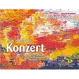 Mein allererstes Konzert: 22 Vortragsstücke für den Anfangsunterricht am Klavier