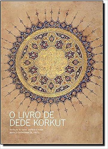 O livro de dede korkut em portuguese do brasil vrios autores o livro de dede korkut em portuguese do brasil vrios autores 9788525047854 amazon books fandeluxe Image collections