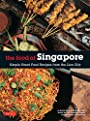 Food of Singapore: Simple Street Food Recipes from the Lion City
