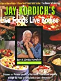 Jay Kordich s Live Foods - Live Bodies