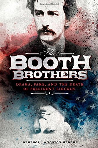 The Booth Brothers: Drama, Fame, and the Death of President Lincoln (Encounter: Narrative Nonfiction Stories)