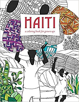 haiti a coloring book for grown ups richar 9781611532326 amazoncom books - Coloring Book For Grown Ups