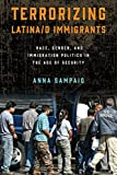 Immigration politics has been significantly altered by the advent of America's war on terror and the proliferation of security measures. In her cogent study, Terrorizing Latina/o Immigrants, Anna Sampaio examines how these processes are racialized an...