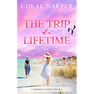 The Trip of a Lifetime (Caribbean Series Book 4)