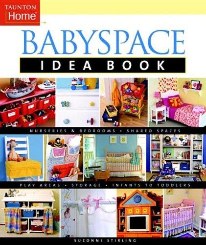 Babyspace Idea Book (Taunton Home Idea Books) ()