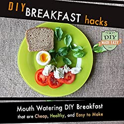 DIY Breakfast Hacks