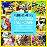 img - for Rethinking the Classroom Landscape: Creating Environments That Connect Young Children, Families, and Communities book / textbook / text book