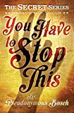 You Have To Stop This: The Secret Series (Book 5)