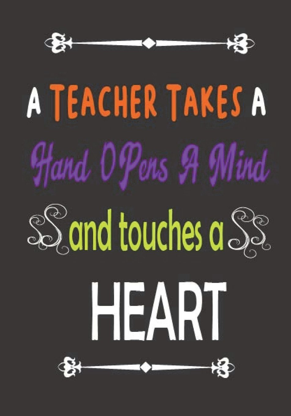 Amazon com: A Teacher Takes A Hand Opens A Mind And Touches