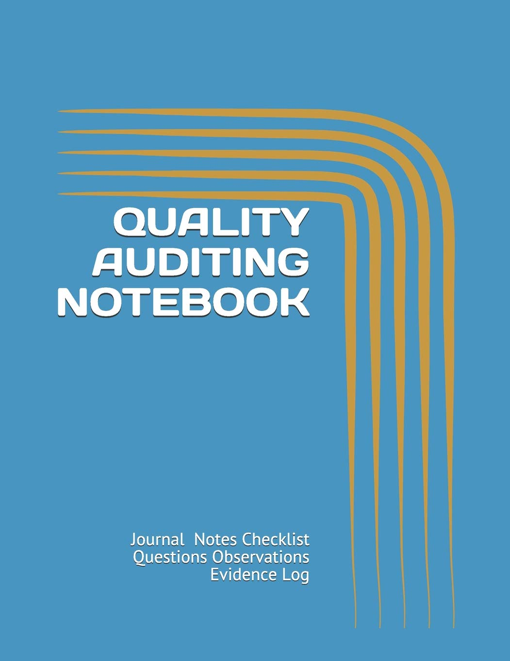 QUALITY AUDITING NOTEBOOK: Journal Notes Checklist Questions
