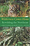 Wilderness Comes Home: Rewilding the Northeast (Middlebury Bicentennial Series in Environmental Studies)