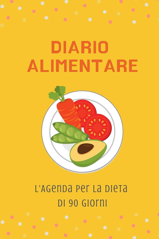 Diario Alimentare - LAgenda per la Dieta di 90 Giorni ...