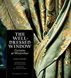 img - for The Well-Dressed Window: Curtains at Winterthur book / textbook / text book