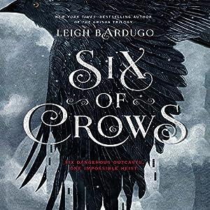 Amazon.com: Six of Crows (Audible Audio Edition): Leigh Bardugo, Jay  Snyder, Brandon Rubin, Fred Berman, Lauren Fortgang, Roger Clark, Elizabeth  Evans, ...