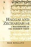 Haggai and Zechariah 1-8: A Handbook on the Hebrew