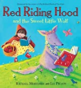 Red Riding Hood and the Sweet Little Wolf by Mortimer, Rachael, Pichon, Liz (2013) Paperback