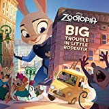 Zootopia: Big Trouble in Little Rodentia (Disney Storybook (eBook))