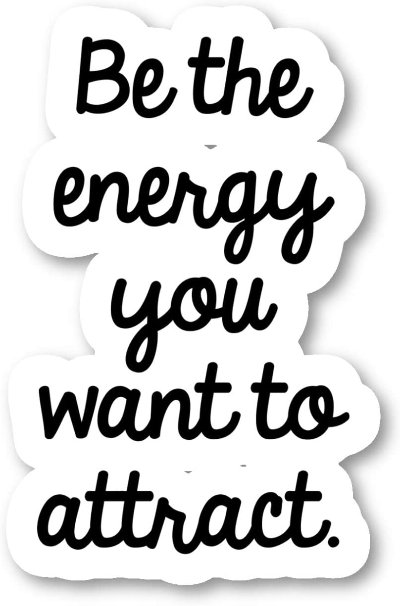 "Be The Energy You Want to Attract Sticker Inspirational Quotes Stickers - 2 Pack - Laptop Stickers - 2.5"" Vinyl Decal - Laptop, Phone, Tablet Vinyl Decal Sticker (2 Pack) S9358"