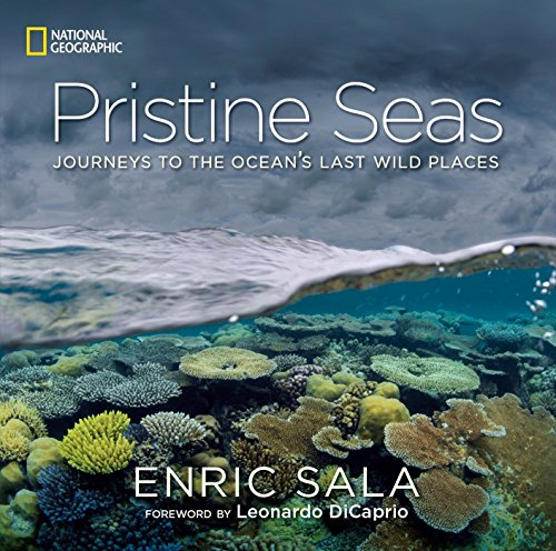 Pristine Seas: Journeys to the Ocean's Last Wild Places