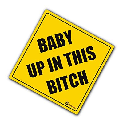 "Zone Tech ""Baby Up in This Bitch Vehicle Safety Sticker - Premium Quality Convenient Reflective Baby Up On This Bitch Vehicle Safety Funny Sign Sticker: Automotive"