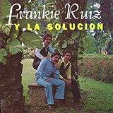 Frankie Ruiz Y La Solucion