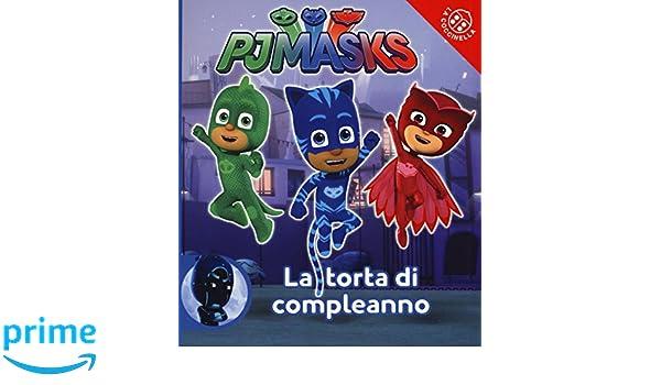 La torta di compleanno. Pj Masks. Ediz. a colori: Amazon.es: Libros en idiomas extranjeros