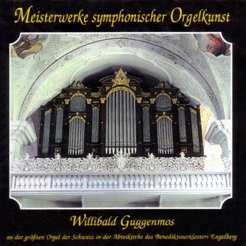 Meisterwerke Symphonischer Orgelkunst