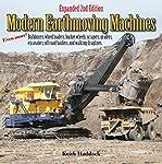 Modern Earthmoving Machines: Bulldozers, wheel loaders, bucket wheels, scrapers, graders, excavators, off-road haulers...