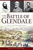 The Battle of Glendale: Robert E. Lee's Lost Opportunity (Civil War Series)
