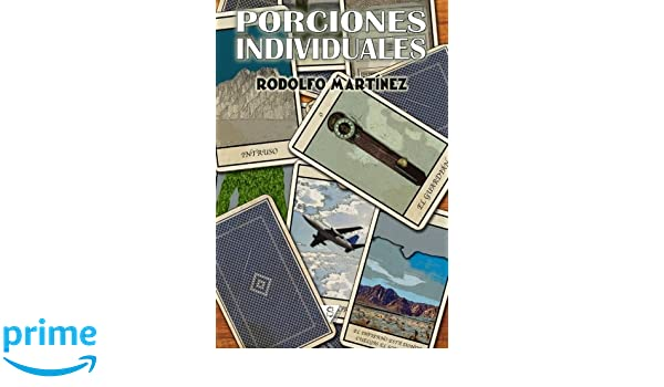 Porciones individuales (Spanish Edition): Rodolfo Martínez: 9788494103568: Amazon.com: Books