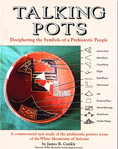 Talking Pots: Deciphering the Symbols of a Prehistoric People : A Study of the Prehistoric Pottery Icons of the White Mountains of Arizona by Primer Pub